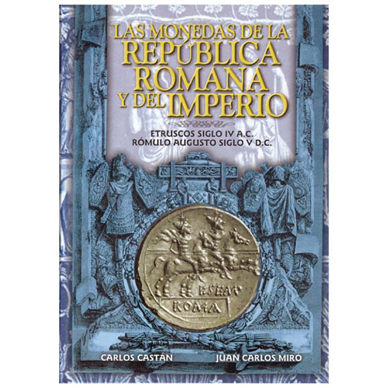 Las Monedas De La República Romana Y Del Imperio. Etruscos Siglo IV A.C.-Rómulo Augusto Siglo V D.C.