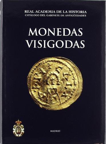Catálogo Del Gabinete De Antigüedades. Monedas Visigodas.