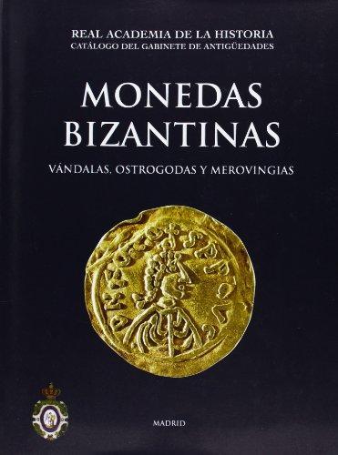 Catálogo Del Gabinete De Antigüedades. Monedas Bizantinas, Vándalas, Ostrogodas Y Merovingias.