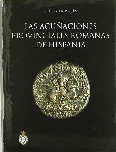 Las Acuñaciones Provinciales Romanas De Hispania.