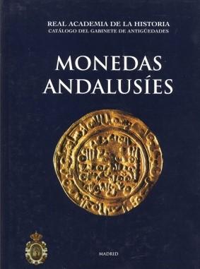 Catálogo Del Gabinete De Antigüedades. Monedas Andalusíes.